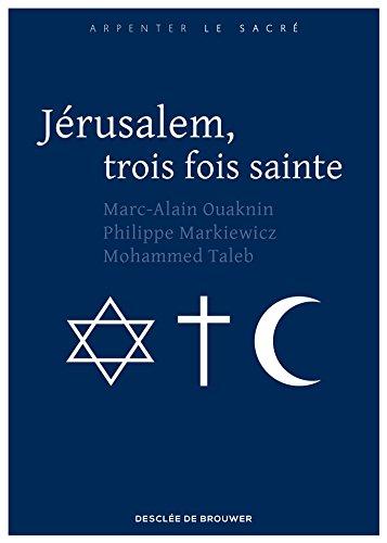 Jrusalem, trois fois sainte