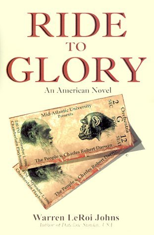 Ride to Glory: The People v. Charles Robert Darwin by Warren Le Roi Johns (1999-11-24)
