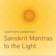 Chants of Illumination: Ten Sanskrit Mantras