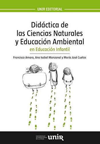 Didáctica de las Ciencias Naturales y Educación Ambiental en Educación Infantil (UNIR Manuales)