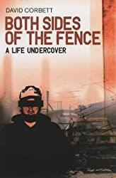 BOTH SIDES OF THE FENCE: A LIFE UNDERCOVER BY CORBETT, DAVID (AUTHOR)PAPERBACK