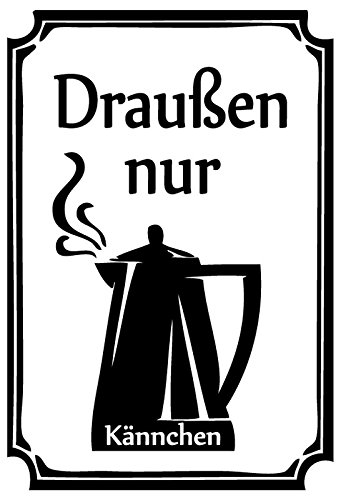 Draußen nur Kännchen spüche kaffee kanne cafe metal sign deko schild blech projekt