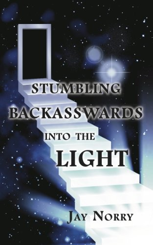 ebook: Stumbling Backasswards Into the Light (B00I2VKMXE)