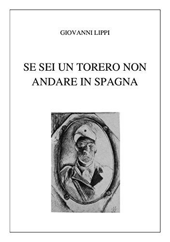Se sei un torero non andare in Spagna (guerre italiane del novecento Vol. 2) - Amazon Libri