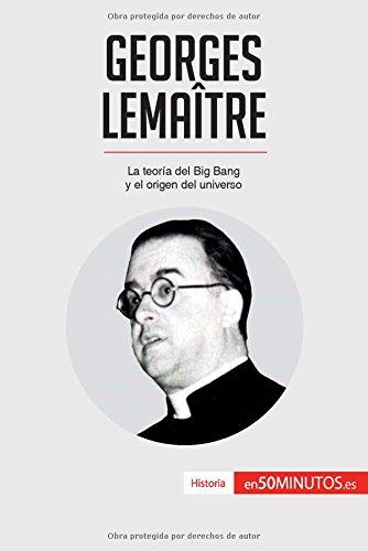 Georges Lemaître: La Teoría Del Big Bang Y El Origen Del Universo por 50Minutos.Es