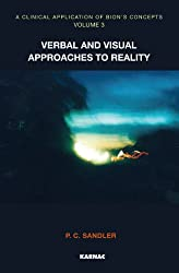 A Clinical Application of Bion's Concepts: Verbal and Visual Approaches to Reality: 3