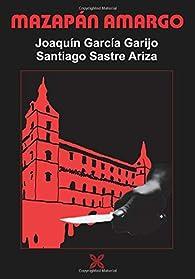 Mazapán Amargo par  Joaquín García Garijo