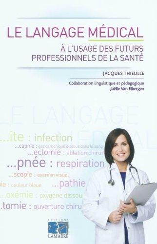 Le langage médical à l'usage des futurs professionnels de la santé