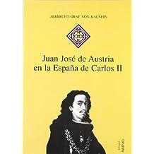 Juan José de Austria en la España de Carlos II: Historia de una regencia (Hispania)