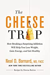 The Cheese Trap: How Breaking a Surprising Addiction Will Help You Lose Weight, Gain Energy, and Get Healthy Gebundene Ausgabe