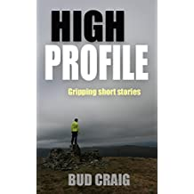 HIGH PROFILE: gripping short stories