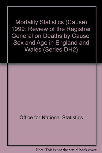 Mortality Statistics: Review of the Registrar General on Deaths by Cause, Sex and Age in England and Wales (Cause Opcs Series Dh2, 26)