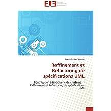 Raffinement et Refactoring de spécifications UML: Contribution à l'ingénierie des systèmes - Raffinement et Refactoring de spécifications UML (Omn.Univ.Europ.)