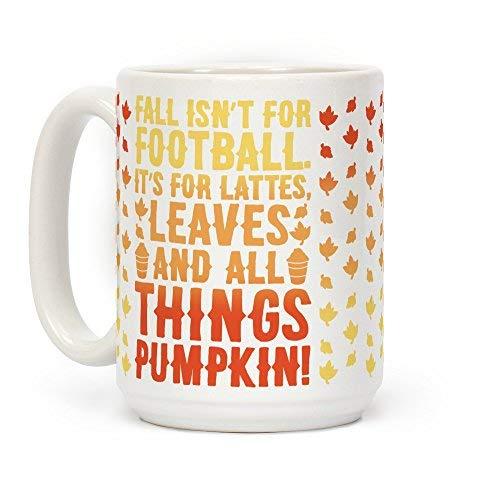 Fall ist für Latte Macciato, lässt Dinge und alle, Kürbis weiß 15Unze Keramik Kaffee Becher von lookhuman