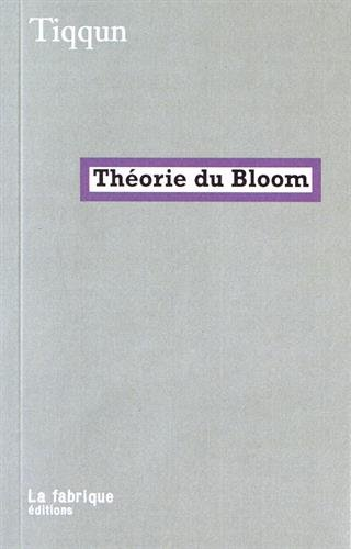 Théorie du Bloom par Tiqqun