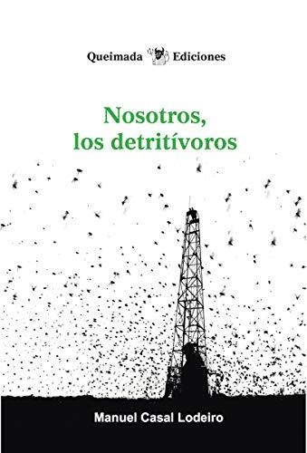 Nosotros, los detritívoros por Manuel Casal Lodeiro