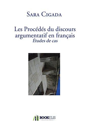 Les Procédés du discours argumentatif en français par Sara Cigada