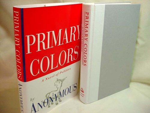 Primary Colors: A Novel of Politics by Anonymous (1996-02-19)