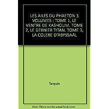 Les Ailes du Phaéton, Intégrale 1 (vol 1, 2 et 3 )
