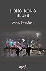 Hong Kong Blues par Alain Berenboom