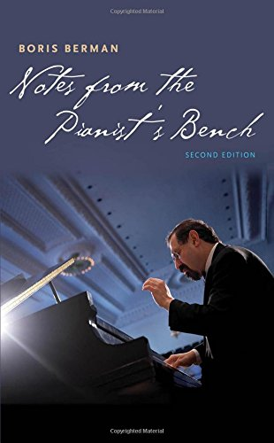 Notes from the Pianist's Bench: Second Edition por Boris Berman