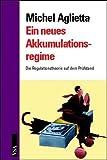 Ein neues Akkumulationsregime: Die Regulationstheorie auf dem Prüfstand