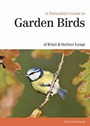 A Naturalist's Guide to Garden Birds of the British Isles (Naturalist's Guides) by Peter Goodfellow (2015-06-18)