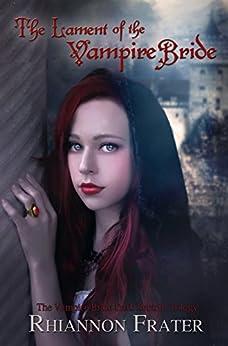 The Lament of the Vampire Bride (The Vampire Bride Dark Rebirth Trilogy Book 3) by [Frater, Rhiannon]