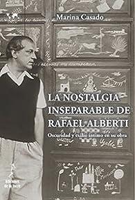 la Nostalgia Inseparable de Rafael Alberti par Marina Casado