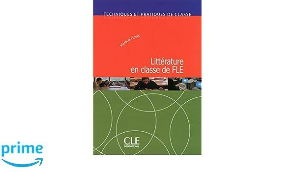 Litterature En Classe De Fle Techniques Et Pratiques De Classe