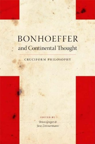 Bonhoeffer and Continental Thought: Cruciform Philosophy (Indiana Series in the Philosophy of Religion) (2009-07-06)