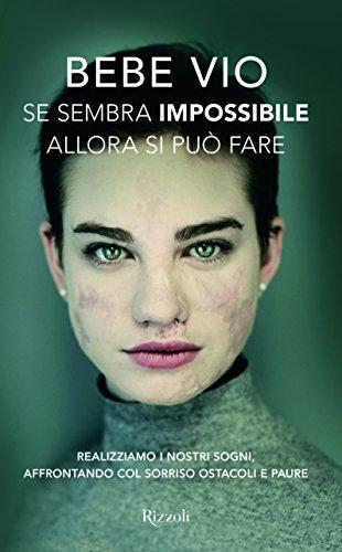 Se sembra impossibile allora si può fare. Realizziamo i nostri sogni, affrontando col sorriso ostacoli e paure