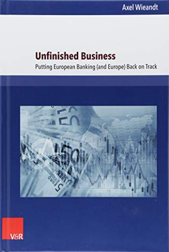 Unfinished Business: Putting European Banking (and Europe) Back on Track