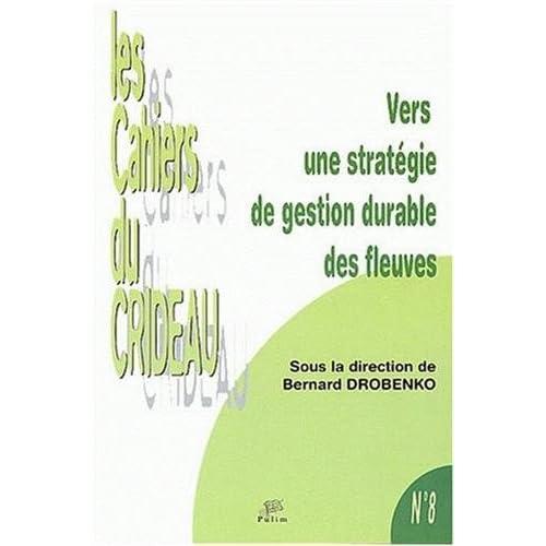 Vers une stratégie de gestion durable des fleuves : Colloque International de Limoges, 30 janvier 2002