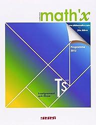 Math'x terminale S enseignement spécifique - Manuel format compact - édition 2012