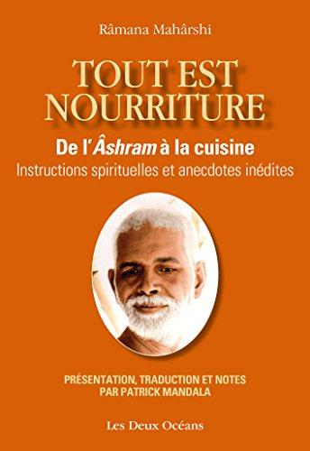 Tout est nourriture : De l'Ashram à la cuisine - Instructions spirituelles et anecdotes inédites