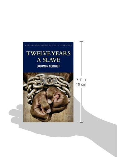 Twelve Years a Slave: Including; Narrative of the Life of Frederick Douglass (Wordsworth Classics of World Literature)