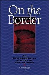 On The Border: An Environmental History Of San Antonio (Pittsburgh Hist Urban Environ) by Char Miller (2001-10-25)