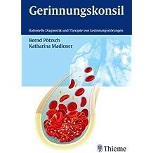 Gerinnungskonsil. Rationelle Diagnostik und Therapie von Gerinnungsstörungen.