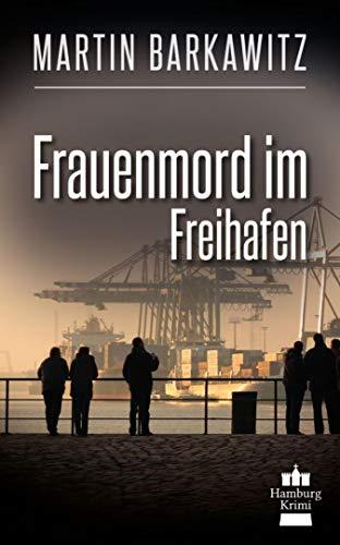 Frauenmord im Freihafen: SoKo Hamburg 5 - Ein Heike Stein Krimi (Soko Hamburg - Ein Fall für Heike Stein) -