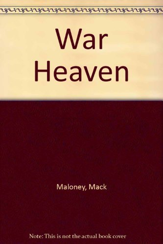 War Heaven by M. Maloney (1991-06-01)