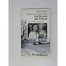 Die Stunde der Frauen: Bericht aus Pommern 1944 bis 1947.