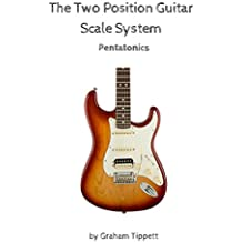 The Two Position Guitar Scale System: Pentatonics (English Edition)