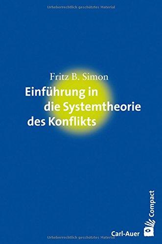Einführung in die Systemtheorie des Konflikts (Carl-Auer Compact)