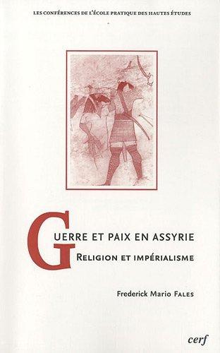 Guerre et paix en Assyrie : Religion et impérialisme