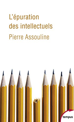 L'épuration des intellectuels (TEMPUS t. 677) par Pierre ASSOULINE