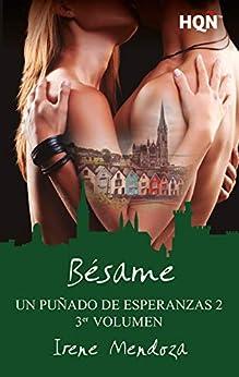 Bésame (Un puñado de esperanzas 2 - Entrega 3) (HQÑ) de [Mendoza, Irene]