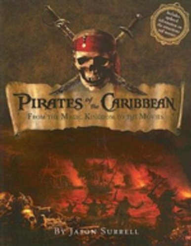 Pirates of the Caribbean: From the Magic Kindom to the Movies: From the Magic Kingdom to the Movies (Welcome Book)