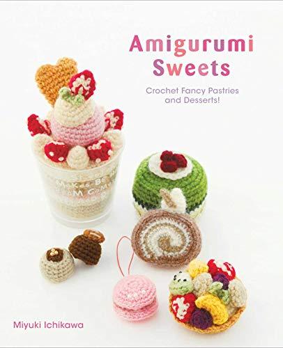 Amigurumi: Crochet Fancy Pastries and Dessert (Amigurumi Sweets, Band 4137) Tart Pastry Ring