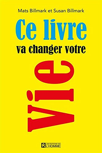 Ce livre va changer votre vie